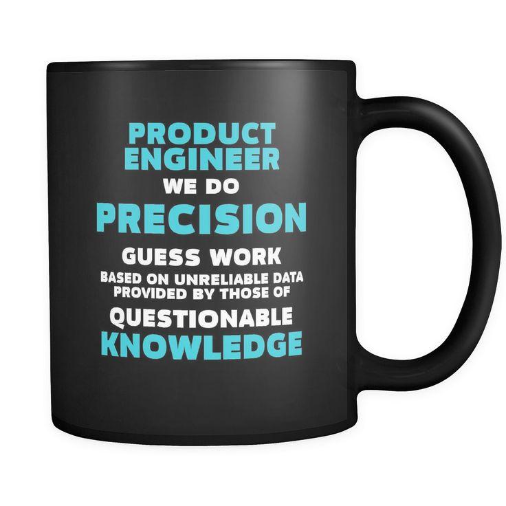 Product Engineer 11 oz. Mug. Product Engineer funny gift idea.