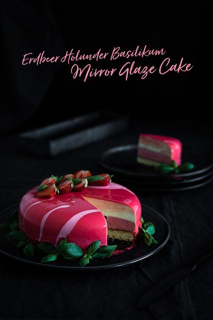 {Mirror Glaze} Erdbeer Holunder Torte mit Basilikum Mousse