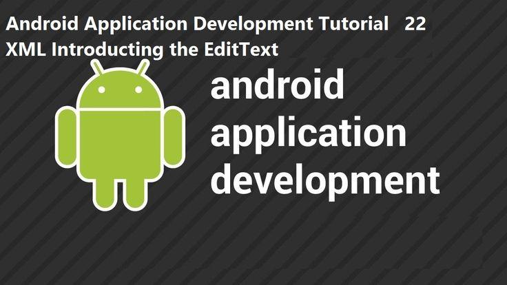Android Application Development Tutorial 22 XML Introducting the EditText Android Application Development Tutorial 22 XML Introducting the EditText