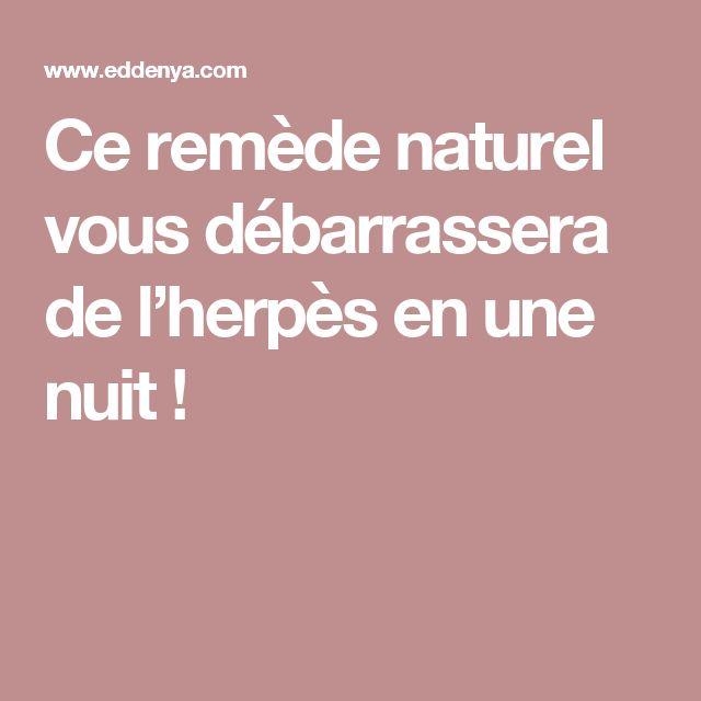Ce remède naturel vous débarrassera de l'herpès en une nuit !