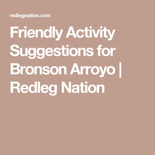 Friendly Activity Suggestions for Bronson Arroyo | Redleg Nation