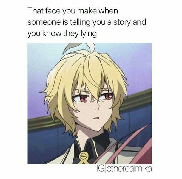 Owari No Seraph This Is Your Face When Someone Is Telling Your