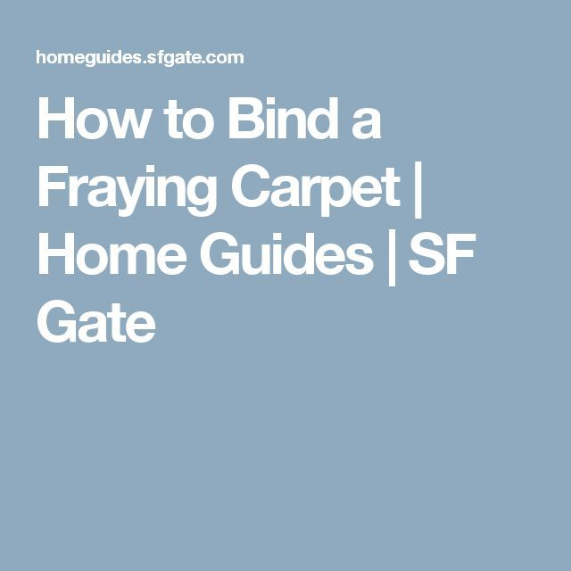 How To Bind A Fraying Carpet
