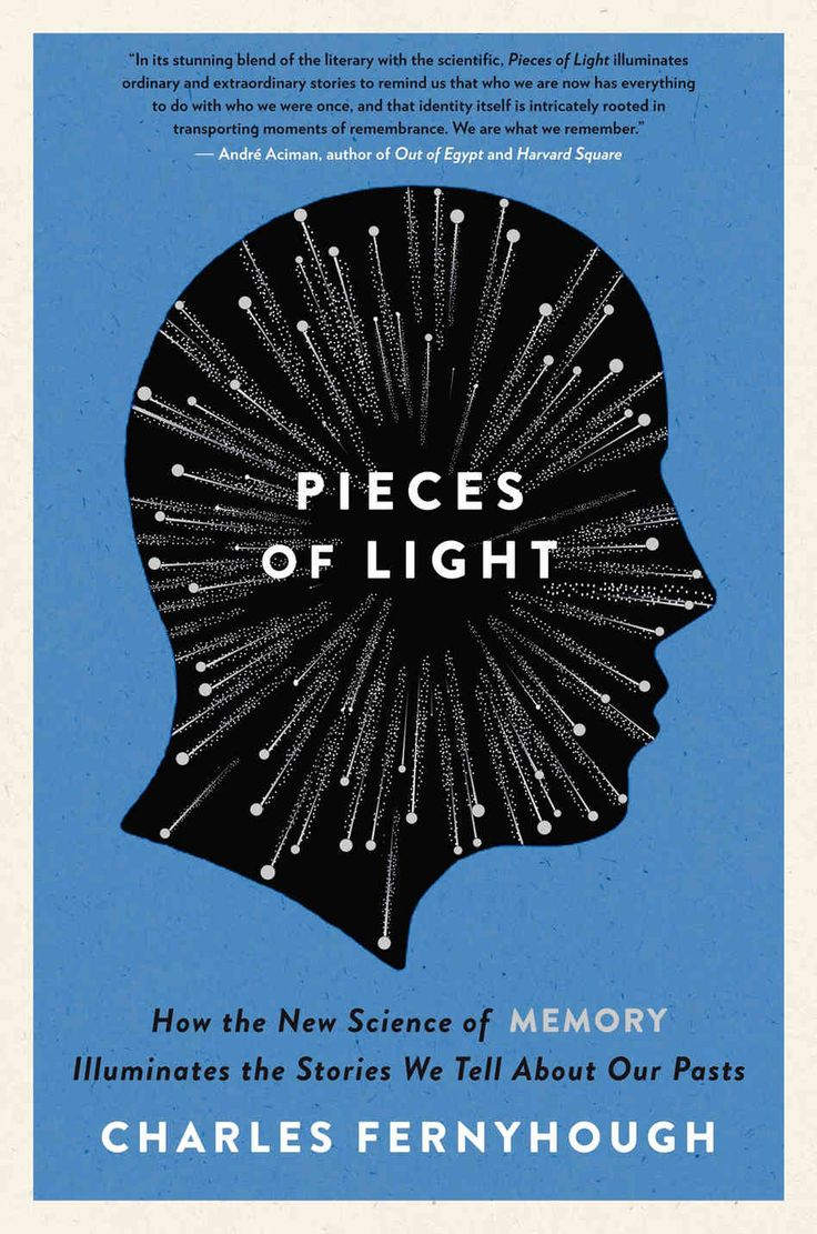 18 best book awards 2013 images on pinterest awards science and charles fernyhough pieces of light how the new science of memory illuminates the stories we tell about our pasts 2013 fandeluxe Image collections