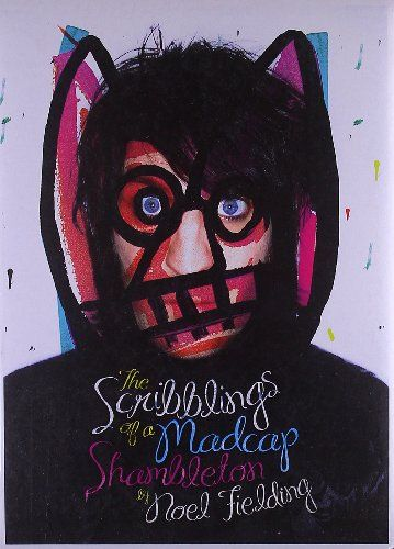 The Scribblings of a Madcap Shambleton by Noel Fielding https://www.amazon.com/dp/0857862057/ref=cm_sw_r_pi_dp_x_q3BoybMH0ZNFE
