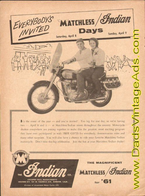 ...Motorcycle dealers everywhere are joining together to make this the greatest, most exciting program they have ever participated in with free gifts for everybody, demonstration rides and many other surprises. You will also have a chance to ride your favorite Matchless / Indian motorcycle. Don'