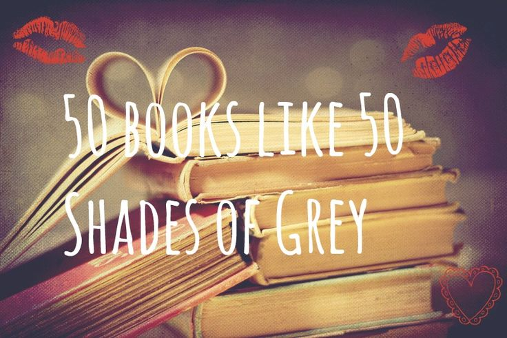 """Here's what YOU can do """"after the books"""" - 50 books like 50 Shades Of Grey"""