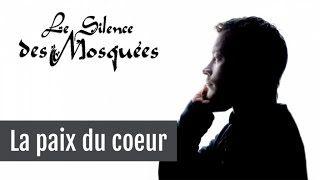 Le Silence des Mosquées • « La paix du cœur » - YouTube