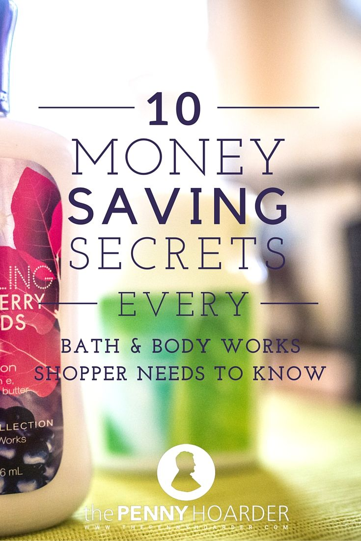 Love Bath & Body Works -- but hate the prices? We rounded up 10 insider tips for saving money on all your favorite products. - The Penny Hoarder http://www.thepennyhoarder.com/how-to-save-money-at-bath-and-body-works/