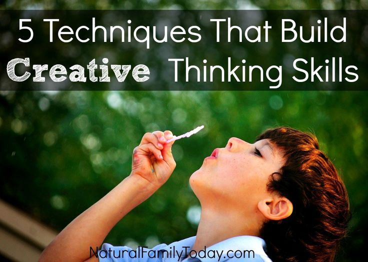 5 techniques that build creative thinking skills