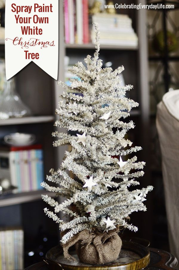 How to spray paint your own white christmas tree, Celebrating Everyday Life with Jennifer Carroll