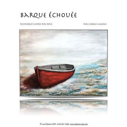 Création de Carole Majeau - Patron de projet à peindre à l'acrylique avec du mortier et du gel texture sable, barque, échoué, rivage, abandonné, peinture