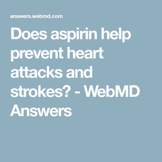 Does aspirin help prevent heart attacks and strokes? - WebMD Answers