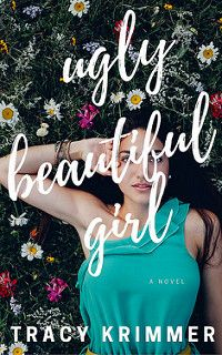 Cover Reveal: Ugly Beautiful Girl by Tracy Krimmer