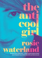 Rosie Waterland, The Anti Cool Girl (2015)