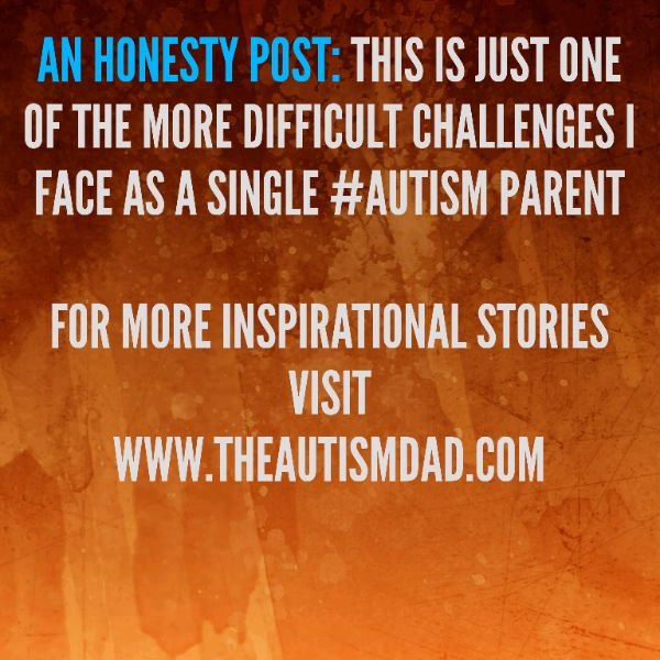"""An Honesty Post: This is just one of the more difficult challenges I face as a single #Autism Parent""  ""Honesty Post"" is a bit of a misnomer because all of my posts are honest.  This is the first one of these I think I've done since retiring Lost and Tired.  My intent is to provide serious insight into the challenges I face as an #Autism parent.  These things are not easy to talk about but I think it's important, not only better understand my struggles but the struggles of o"
