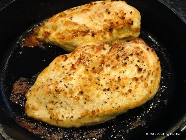 101 Cooking For Two - Everyday Recipes for Two: Pan Seared Oven Roasted Garlic Skinless Chicken Breast