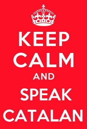 Imagen con el lema 'Keep calm and speak catalan'. JOSEP MARIA GANYET