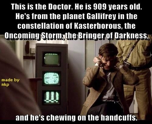 The Doctor: literally a five year old in a grown Time Lord's body. And we love him for it.