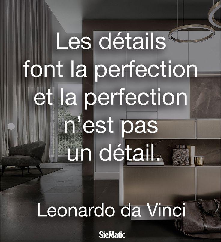 Leonardo da Vinci : «Les détails font la perfection et la perfection n'est pas un détail.» #SieMaticPure http://www.siematic.com/fr/cuisines-et-univers-de-style/pure.html