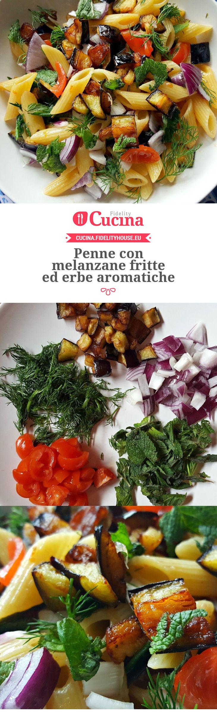 Penne con melanzane fritte ed erbe aromatiche