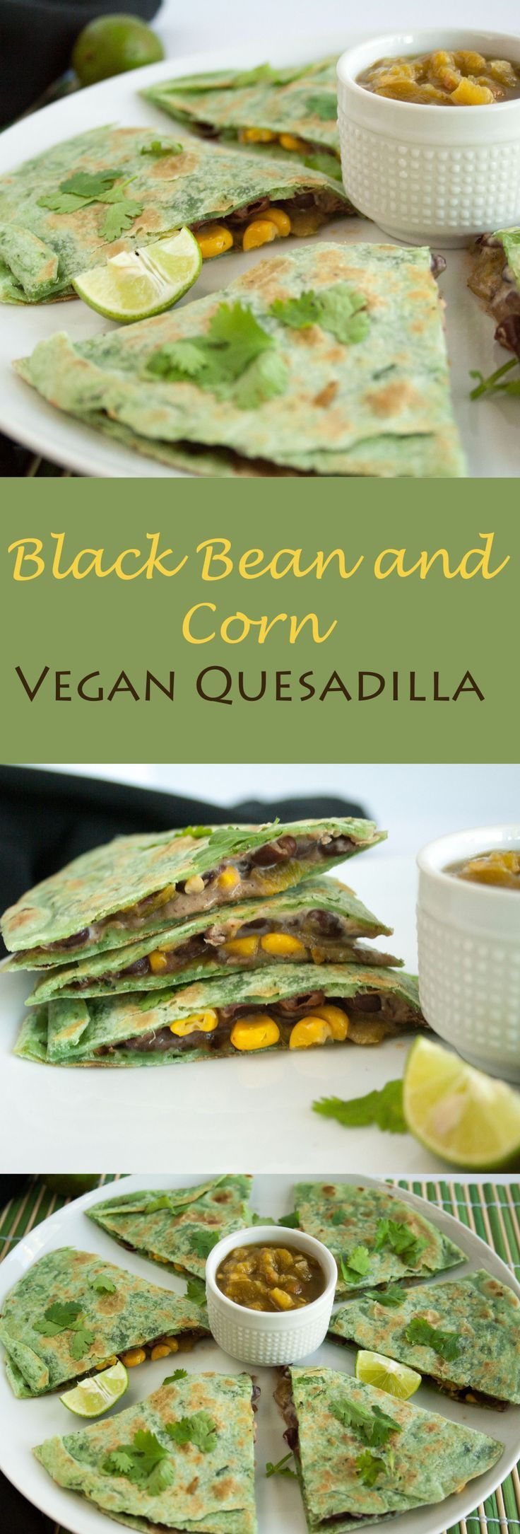 Black Bean and Corn Vegan Quesadilla - These rich vegan, gluten free quesadillas with roasted green chiles can be made in no time.