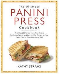 The Ultimate Panini Press Cookbook: Live Video Chat With Kathy Strahs!