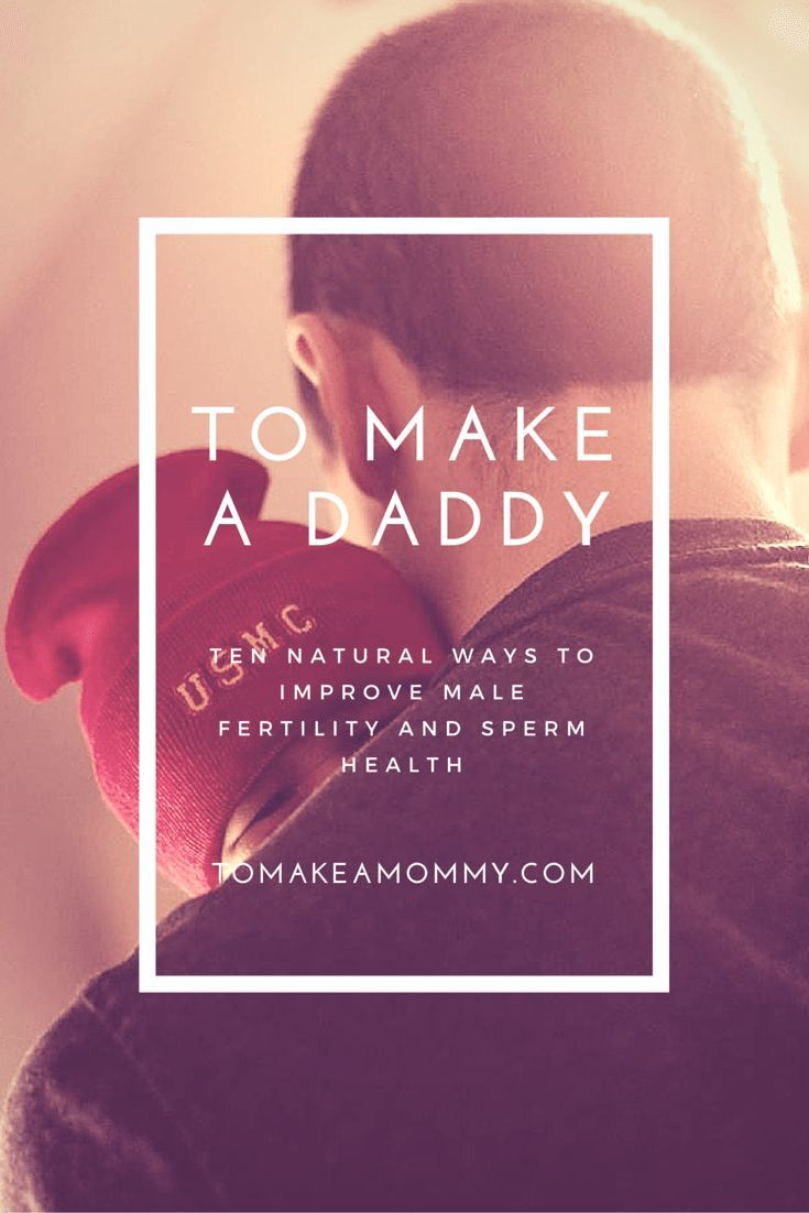 To Make a Daddy_ Ten Ways to Naturally Improve Male Fertility and Sperm health