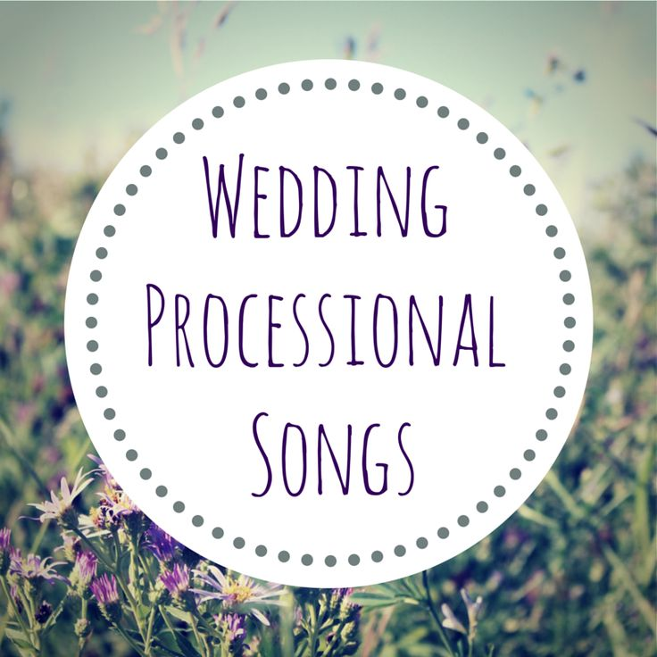 1000+ Ideas About Wedding Processional Songs On Pinterest
