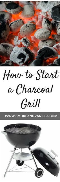 How to Start a Charcoal Grill by www.smokeandvanilla.com