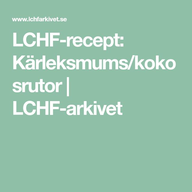 LCHF-recept: Kärleksmums/kokosrutor | LCHF-arkivet
