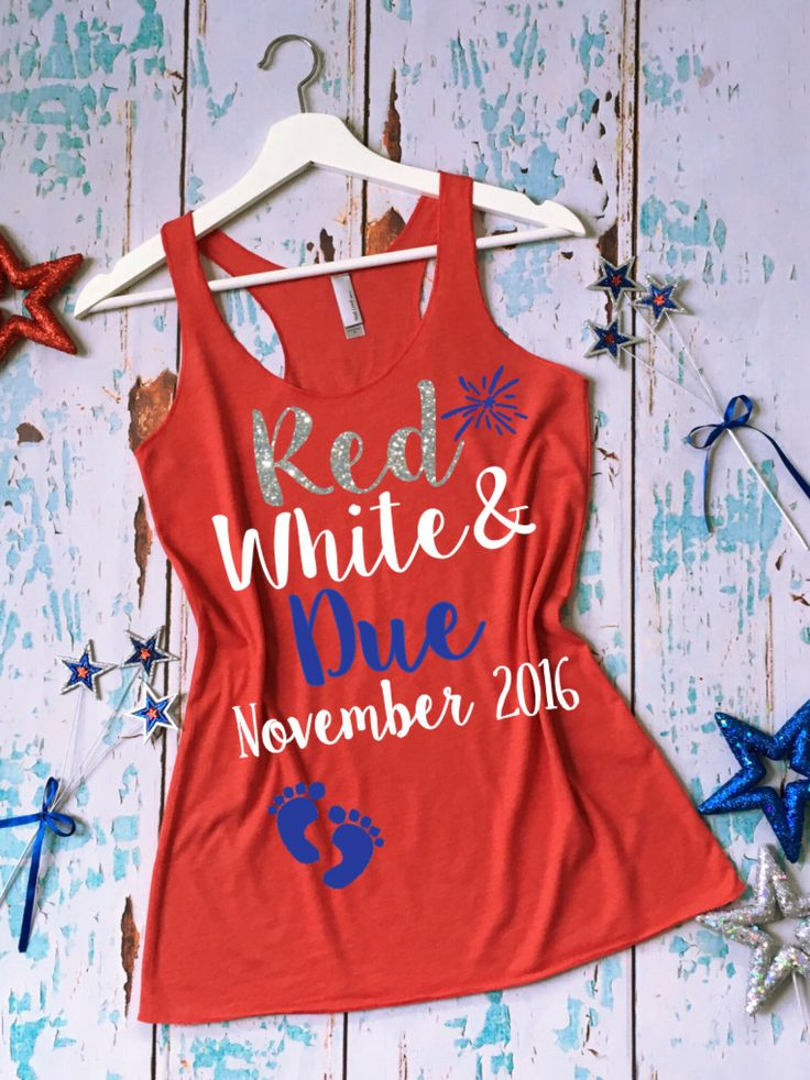 Red White and Due Pregnancy Shirt. 4th of July Pregnancy Tank Top. Fourth of July Pregnancy Tank. Pregnancy Pictures Shirt. Announcement by strongconfidentYOU on Etsy https://www.etsy.com/listing/385365836/red-white-and-due-pregnancy-shirt-4th-of
