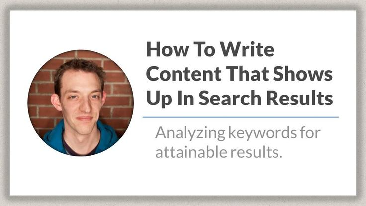 How to write content for your website that shows up in search results. #SEO