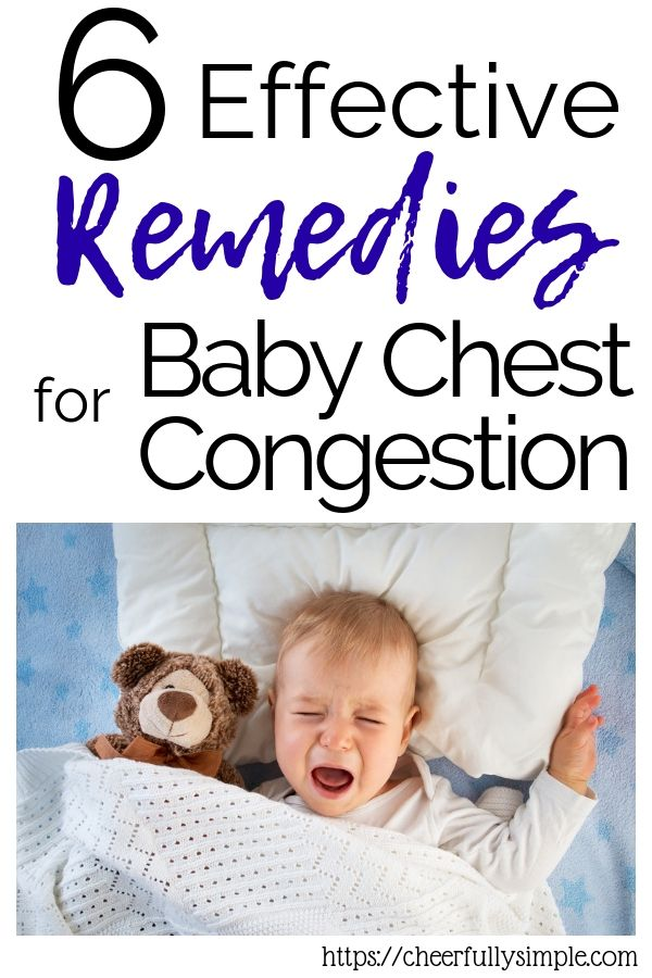 Baby Chest Congestion Everything You Need To Know Cheerfully Simple Chest Congestion Remedies Congested Baby Baby Remedies