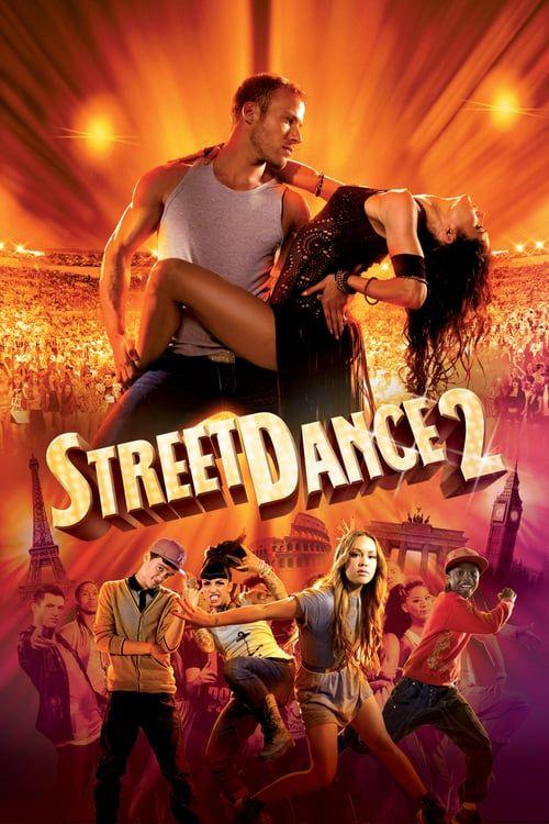 Streetdance 2 2012 Pelicula Completa En Espanol Latino Castelano Hd 720p 1080p Full Movies Street Dance Step Up Movies