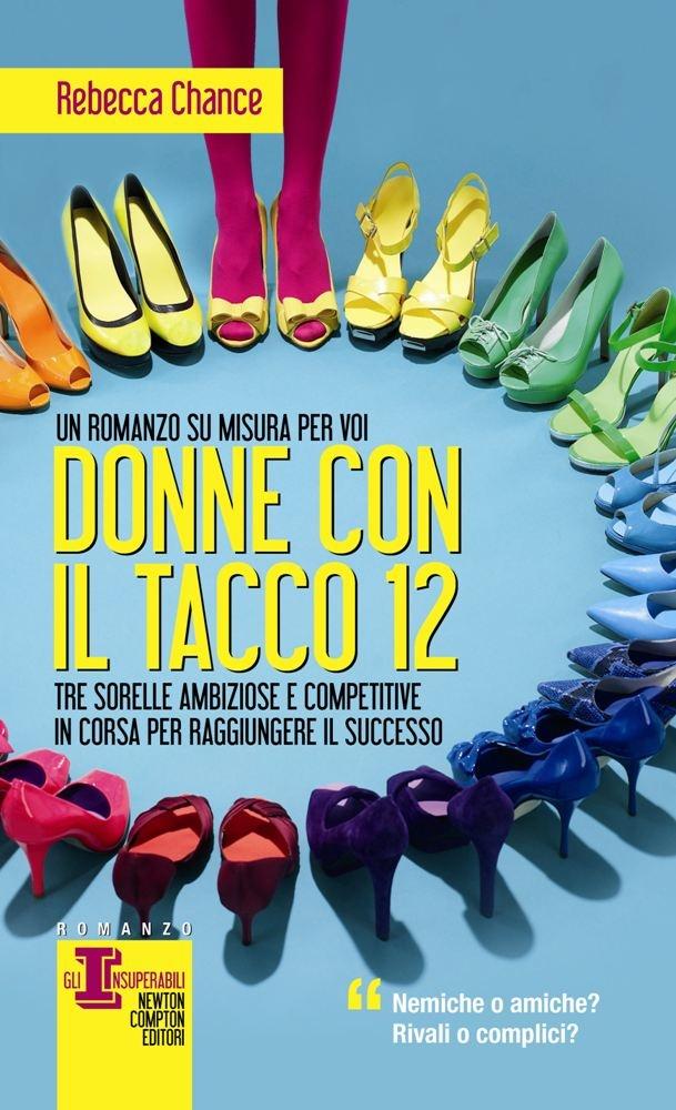 http://www.newtoncompton.com/libro/978-88-541-5066-9/donne-con-il-tacco-12