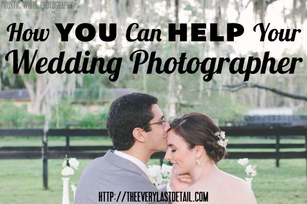 How You Can Help Your Wedding Photographer - Great tips for couples!