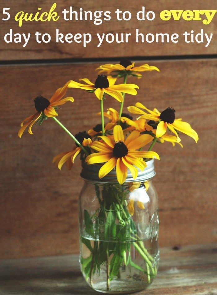5 quick things to do every day to keep your home tidy so you can have a super tidy house with minimal effort!