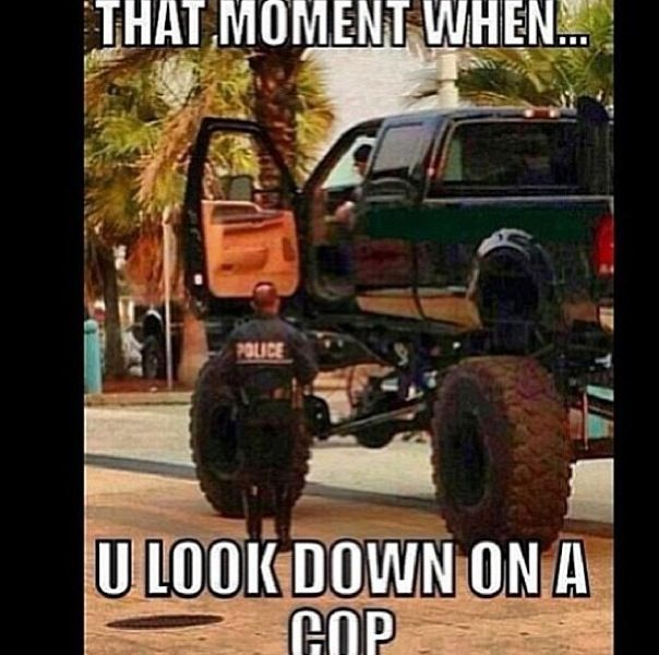 Haha. jacked up truck                                                                                                                                                                                 More