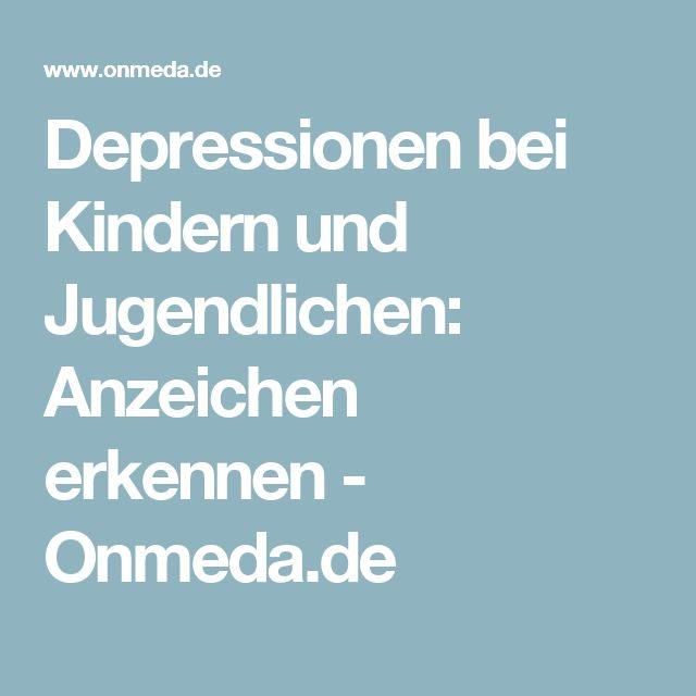 Depressionen bei Kindern und Jugendlichen: Anzeichen erkennen - Onmeda.de