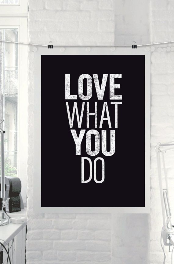 """Inspirational Quote Motivational Print Art Wall Decor """"Love What You Do..."""" Poster Sign Black and White Subway Art DIGITAL DOWNLOAD"""