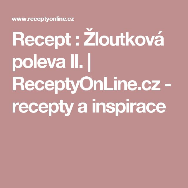 Recept : Žloutková poleva II. | ReceptyOnLine.cz - recepty a inspirace