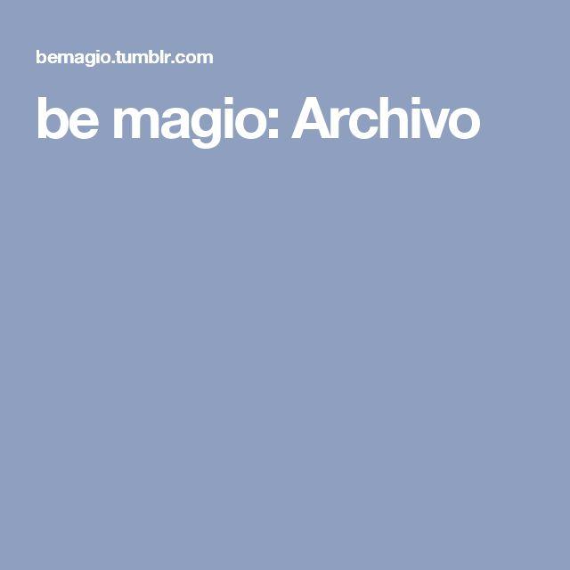 be magio: Archivo