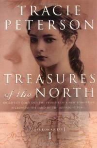 Tracie Peterson Treasure of the North Yukon Quest Book 1 #christianfiction