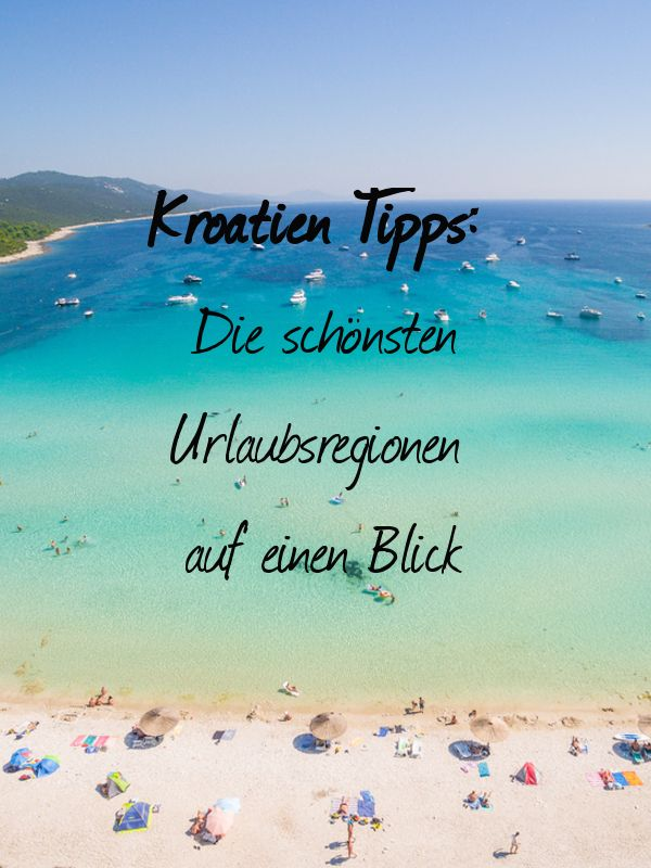 Wir stellen euch die schönsten Urlaubsregionen in Kroatien vor.
