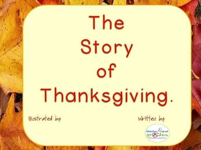 Thanksgiving Story to read and Illustrate. I have written a short story about how and why Thanksgiving is celebrated every year. The story is revealed in dialogue between a grandfather and his grandson, Paul.  The story has been written as a p...