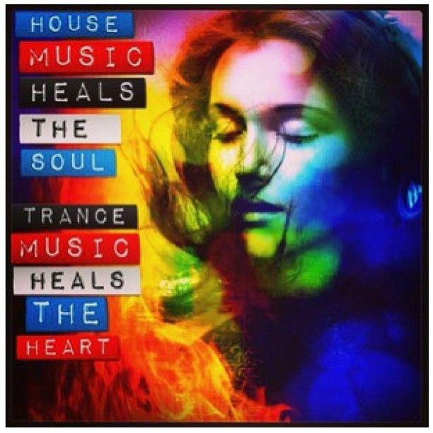 House music heals the soul & trance music heals the heart. <3 #edm