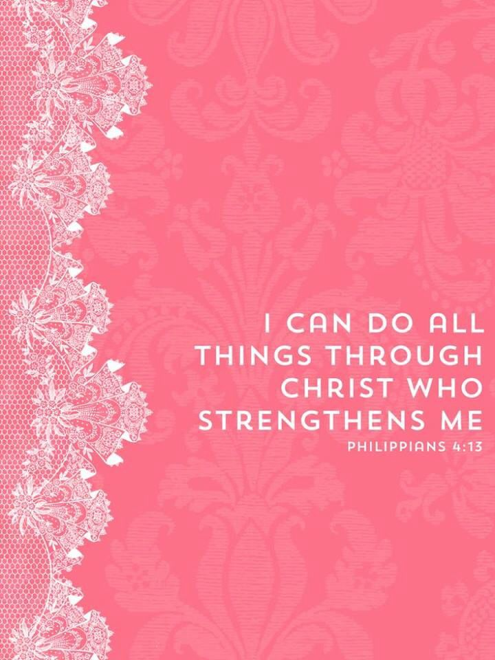 Philippians 4:13... One of my favorite scriptures! This has carried me through so many times