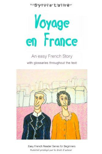 Voyage en France: An Easy French Story (Easy French Reader Series for Beginners) (Volume 1) (French Edition) by Sylvie Lainé http://www.amazon.com/dp/2370610077/ref=cm_sw_r_pi_dp_gNQhvb1BTASAK