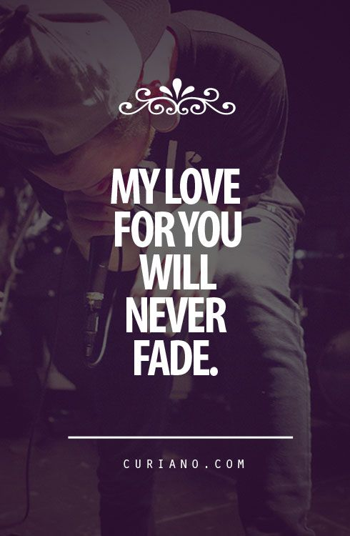 Quotes About Love Never Fading : quotes cute life quotes curiano quotes quotes lyrics quotes love life ...